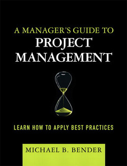 A Manager's Guide to Project Management: Learn How to Apply Best Practices