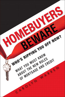 Homebuyers Beware: Who's Ripping You Off Now?—What You Must Know About the New Rules of Mortgage and Credit