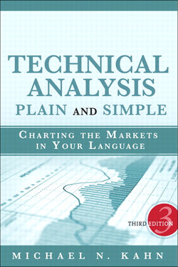 Technical Analysis Plain and Simple: Charting the Markets in Your Language, Third Edition