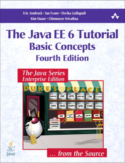The Java EE 6 Tutorial: Basic Concepts, Fourth Edition