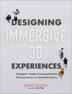 Designing Immersive 3D Experiences: A Designers Guide to Creating Realistic 3D Experiences for Extended Reality