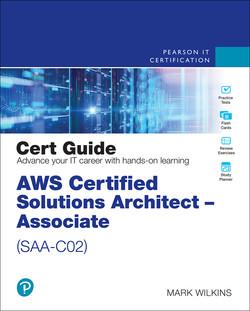 AWS Certified Solutions Architect - Associate (SAA-C02) Cert Guide