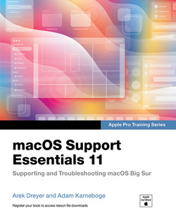 macOS Support Essentials 11 - Apple Pro Training Series: Supporting and Troubleshooting macOS Big Sur