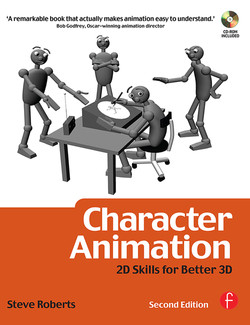 Character Animation: 2D Skills for Better 3D, 2nd Edition