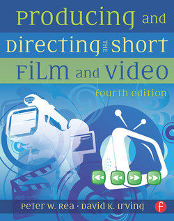 Producing and Directing the Short Film and Video, 4th Edition
