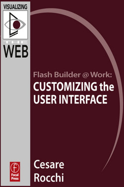Flash Builder @ Work: Customizing the User interface