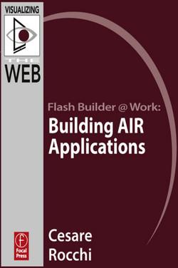 Flash Builder @ Work: Building AIR Applications
