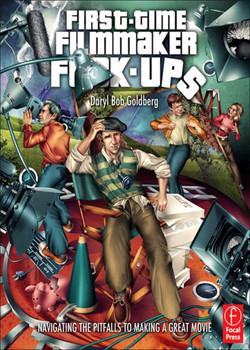First-Time Filmmaker F*ck-ups