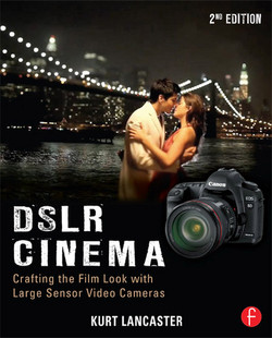 DSLR Cinema, 2nd Edition