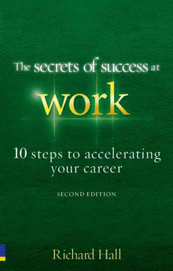 The Secrets of success at work, 2nd Edition