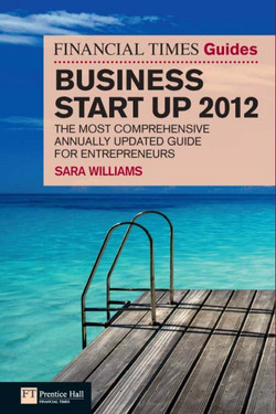 FT Guide to Business Start Up 2012, 7th Edition
