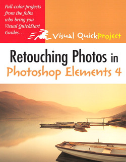 Visual QuickProject Guide Retouching Photos in Photoshop Elements 4