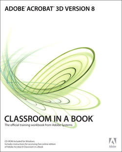 Adobe Acrobat 3D Version 8 Classroom in a Book
