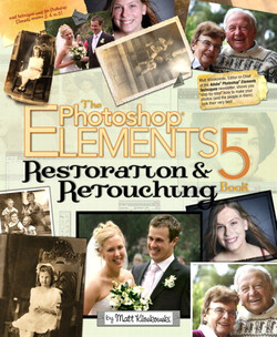 The Photoshop Elements 5 Restoration Retouching Book