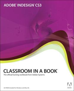 Adobe® InDesign® CS3 Classroom in a Book®