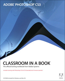 Adobe® Photoshop® CS3 Classroom in a Book®
