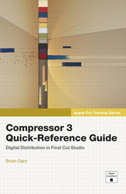 Apple Pro Training Series Compressor 3 Quick-Reference Guide