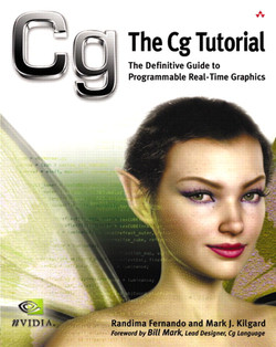 The Cg Tutorial: The Definitive Guide to Programmable Real-Time Graphics