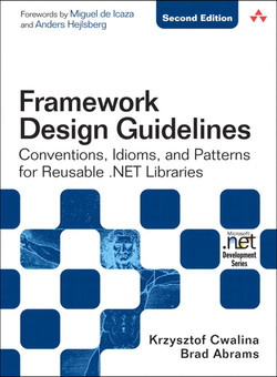 Framework Design Guidelines: Conventions, Idioms, and Patterns for Reusable .NET Libraries, Second Edition