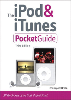 The iPod & iTunes Pocket Guide, Third Edition