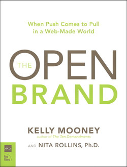 The Open Brand: When Push Comes to Pull in a Web-Made World