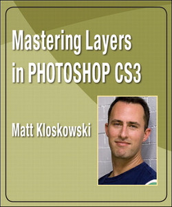 Mastering Layers in Photoshop CS3