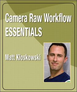 Camera Raw Workflow Essentials