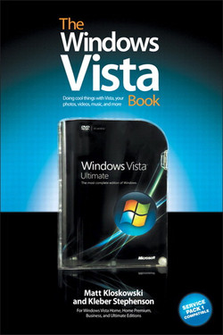 The Windows Vista Book: Doing Cool Things with Vista, Your Photos, Videos, Music, and More