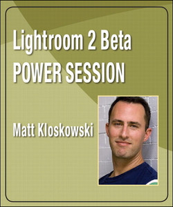 Lightroom 2 Beta Power Sessions