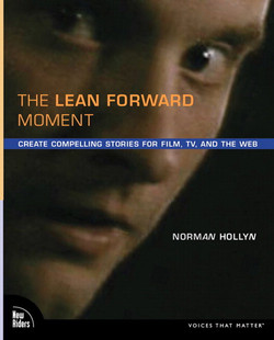 The Lean Forward Moment: Create Compelling Stories for Film, TV, and the Web