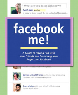 Facebook Me!: A Guide to Having Fun with Your Friends and Promoting Your Projects on Facebook