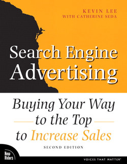 Search Engine Advertising: Buying Your Way to the Top to Increase Sales, Second Edition