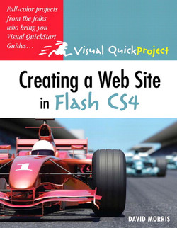 Creating a Web Site with Flash CS4 Professional: Visual QuickProject Guide