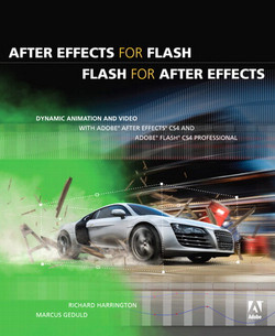 After Effects for Flash | Flash for After Effects: Dynamic Animation and Video with Adobe® After Effects® CS4 and Adobe® Flash® CS4 Professional