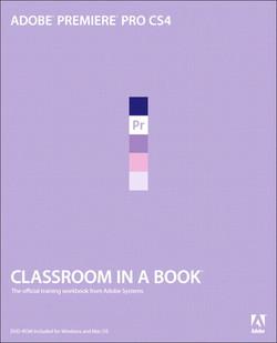 Adobe® Premiere® Pro CS4 Classroom in a Book®