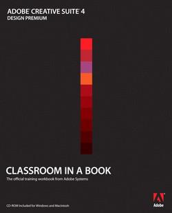 Adobe Creative Suite 4 Design Premium Classroom in a Book