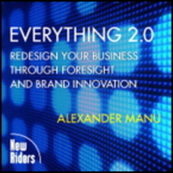 Everything 2.0: Redesign your Business Through Foresight and Brand Innovation