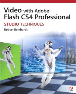 Video with Adobe Flash CS4 Professional Studio Techniques