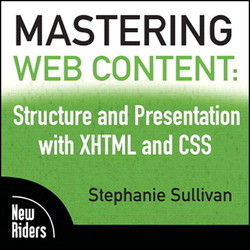 Mastering Web Content: Structure and Presentation with XHTML and CSS