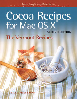 Cocoa Recipes for Mac OS X: The Vermont Recipes, Second Edition