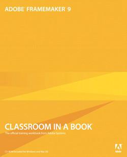Adobe FrameMaker 9 Classroom in a Book