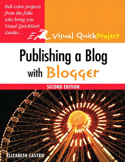Publishing a Blog with Blogger: Visual QuickProject Guide, Second Edition