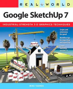Real World Google SketchUp 7, First Edition