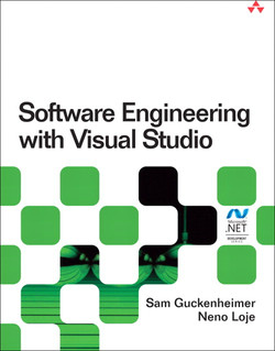Agile Software Engineering with Visual Studio: From Concept to Continuous Feedback, Second Edition