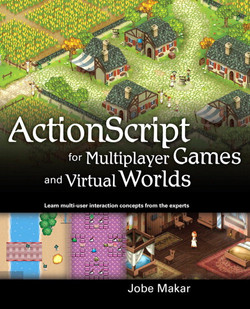 ActionScript for Multiplayer Games and Virtual Worlds