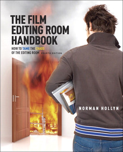 The Film Editing Room Handbook: How to Tame the Chaos of the Editing Room, Fourth Edition