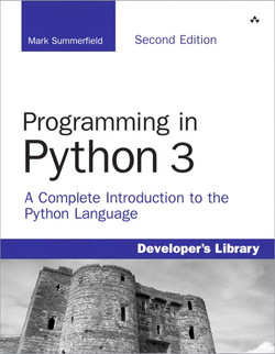 Programming in Python 3: A Complete Introduction to the Python Language, Second Edition