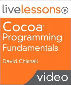 Cocoa Programming Fundamentals LiveLessons