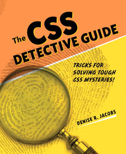 The CSS Detective Guide: Tricks for solving tough CSS mysteries