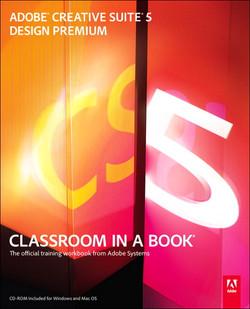 Adobe Creative Suite 5 Design Premium Classroom in a Book